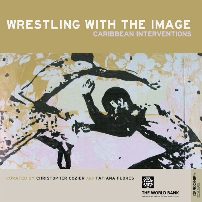 WRESTLING WITH THE IMAGE: CARIBBEAN INTERVENTIONS